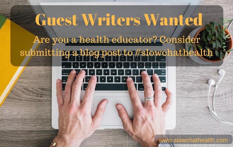 Guest Bloggers – #slowchathealth