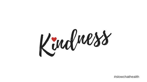 kindness slowchathealth