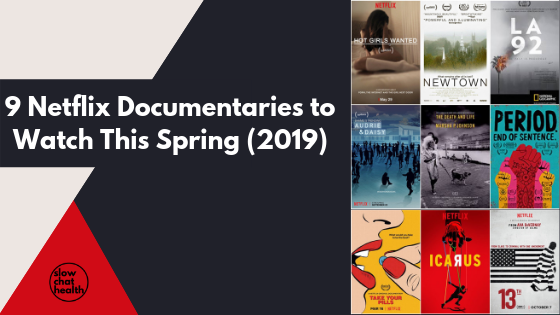 Documentaries – #slowchathealth