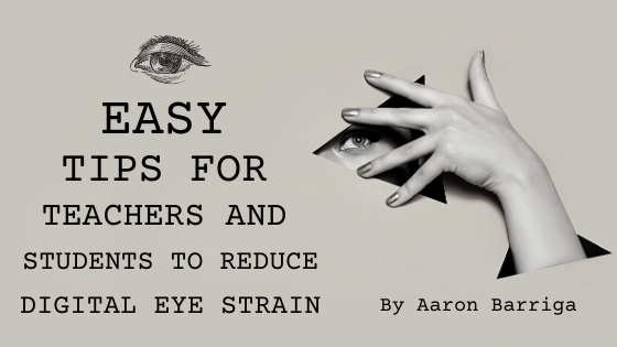 Easy tips for Teachers & Students to Reduce Digital Eye Strain