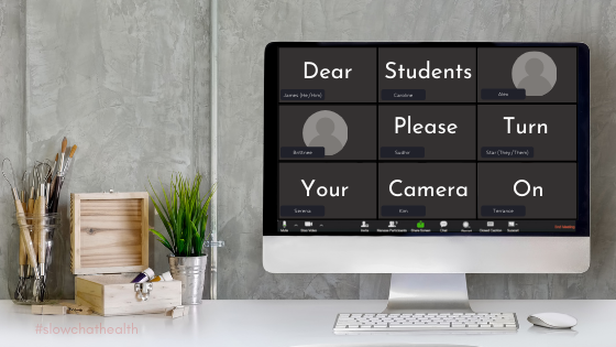 Dear Students, Please Turn Your Camera On