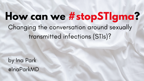 How can we #stopSTIgma? Changing the conversation around sexually transmitted infections (STIs)
